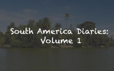 South America Diaries: Volume 1